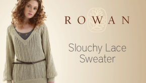 Rowan Slouchy Lace Sweater Pattern - LoveKnitting Blog