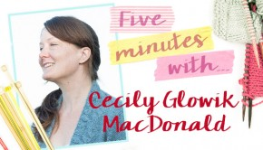 Interview with Cecily Glowik MAcDonald - read more at LoveKnitting